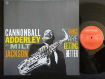 Adderley Cannonball — Jackson Milt / Things Are Getting Better / 1958